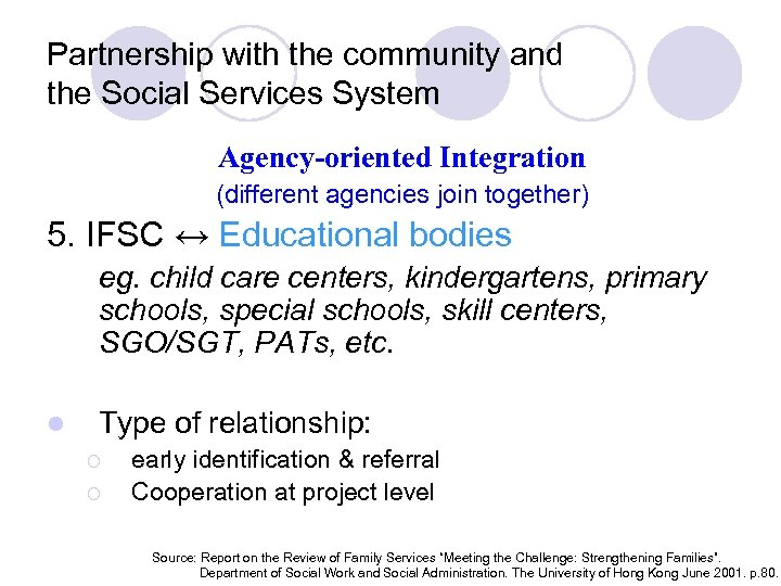 Partnership with the community and the Social Services System Agency-oriented Integration (different agencies join