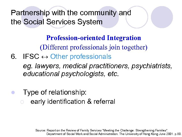 Partnership with the community and the Social Services System Profession-oriented Integration (Different professionals join