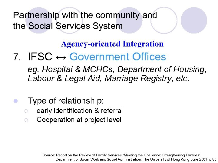 Partnership with the community and the Social Services System Agency-oriented Integration 7. IFSC ↔