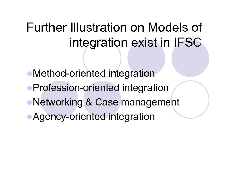Further Illustration on Models of integration exist in IFSC l. Method-oriented integration l. Profession-oriented