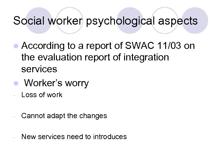 Social worker psychological aspects l According to a report of SWAC 11/03 on the