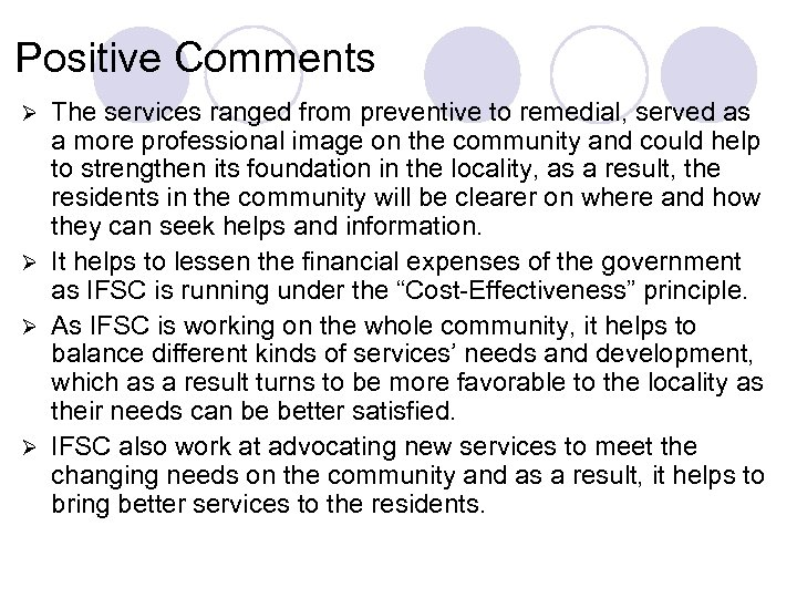 Positive Comments The services ranged from preventive to remedial, served as a more professional