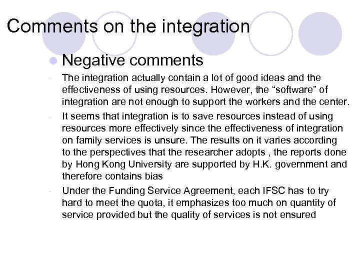Comments on the integration l Negative - - - comments The integration actually contain