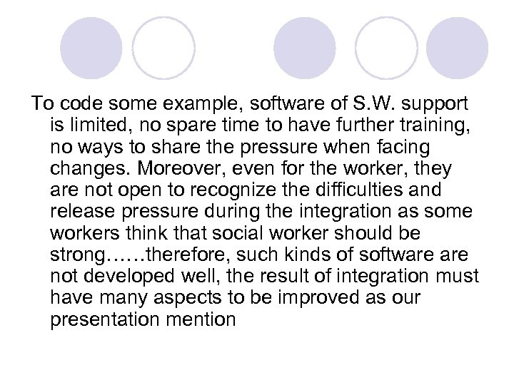 To code some example, software of S. W. support is limited, no spare time