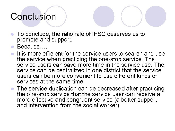 Conclusion To conclude, the rationale of IFSC deserves us to promote and support. l