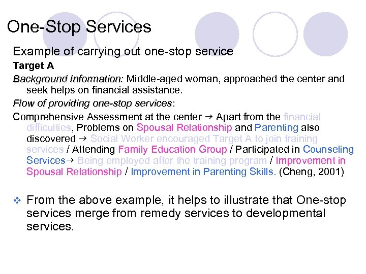 One-Stop Services Example of carrying out one-stop service Target A Background Information: Middle-aged woman,