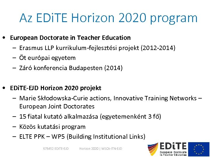 Az EDi. TE Horizon 2020 program • European Doctorate in Teacher Education – Erasmus