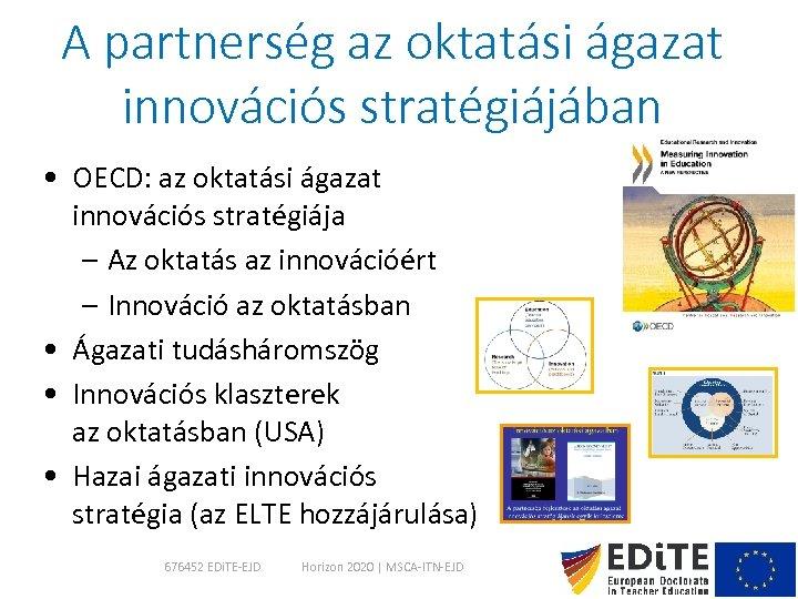 A partnerség az oktatási ágazat innovációs stratégiájában • OECD: az oktatási ágazat innovációs stratégiája