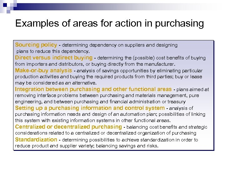 Examples of areas for action in purchasing Sourcing policy - determining dependency on suppliers