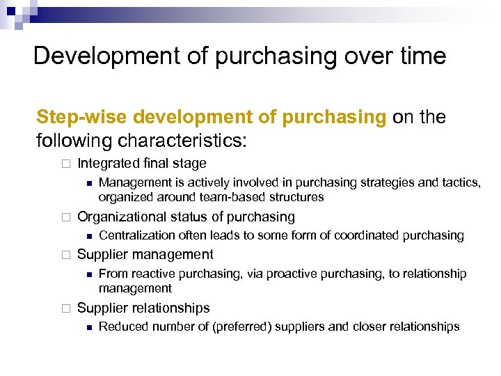 Development of purchasing over time Step-wise development of purchasing on the following characteristics: ¨