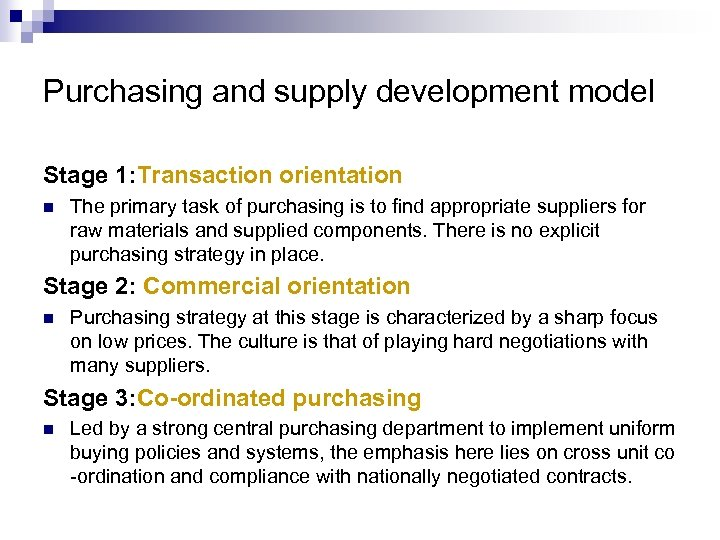 Purchasing and supply development model Stage 1: Transaction orientation n The primary task of