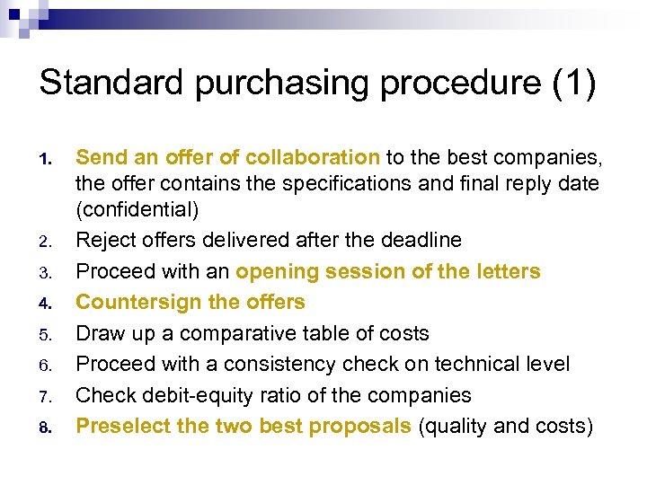 Standard purchasing procedure (1) 1. 2. 3. 4. 5. 6. 7. 8. Send an