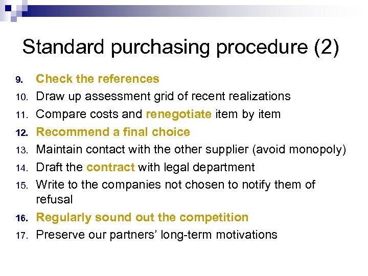 Standard purchasing procedure (2) 9. 10. 11. 12. 13. 14. 15. 16. 17. Check