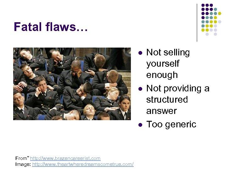 """Fatal flaws… l l l From"""" http: //www. brazencareerist. com Image: http: //www. theartwheredreamscometrue."""