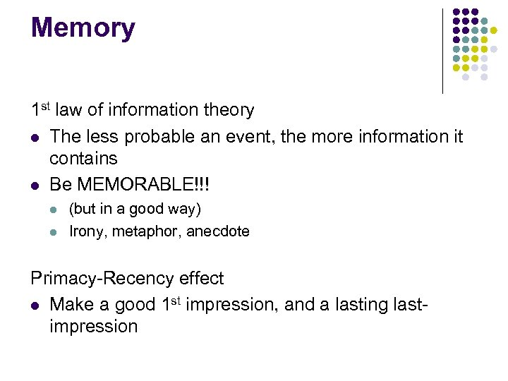 Memory 1 st law of information theory l The less probable an event, the
