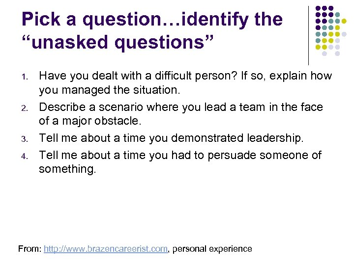 """Pick a question…identify the """"unasked questions"""" 1. 2. 3. 4. Have you dealt with"""