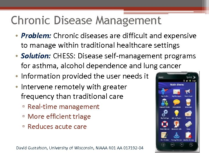 Chronic Disease Management • Problem: Chronic diseases are difficult and expensive to manage within