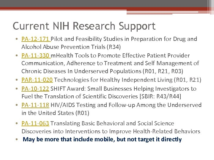 Current NIH Research Support • PA-12 -171 Pilot and Feasibility Studies in Preparation for