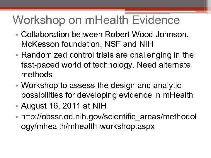 Workshop on m. Health Evidence 36 • Collaboration between Robert Wood Johnson, Mc. Kesson