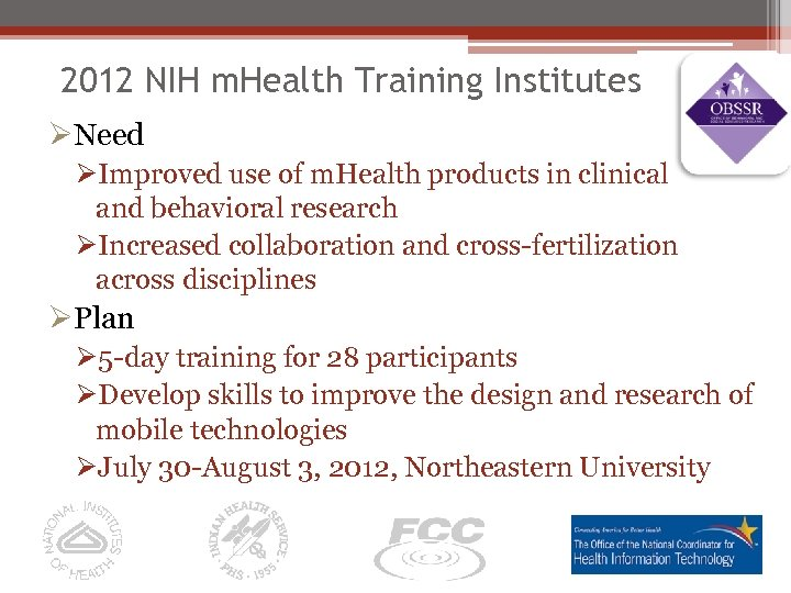 2012 NIH m. Health Training Institutes ØNeed ØImproved use of m. Health products in