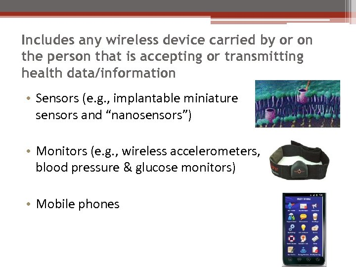 Includes any wireless device carried by or on the person that is accepting or