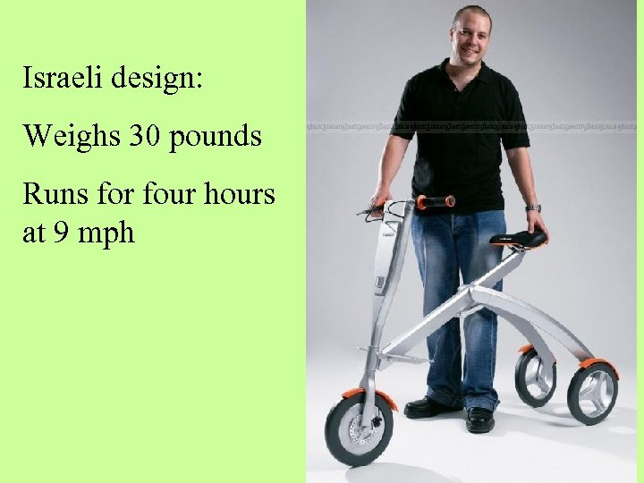 Israeli design: Weighs 30 pounds Runs for four hours at 9 mph
