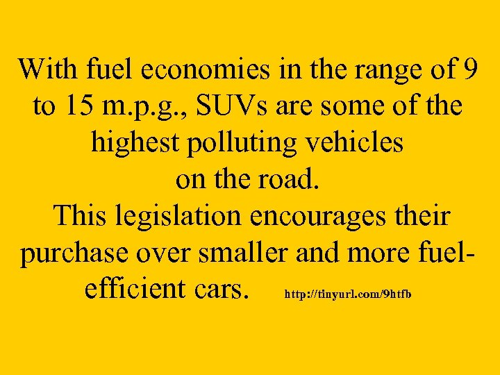 With fuel economies in the range of 9 to 15 m. p. g. ,