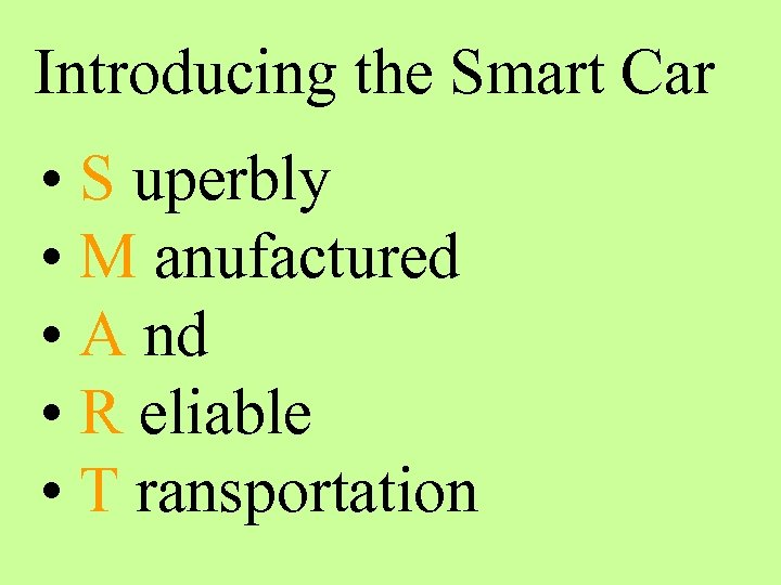 Introducing the Smart Car • S uperbly • M anufactured • A nd •