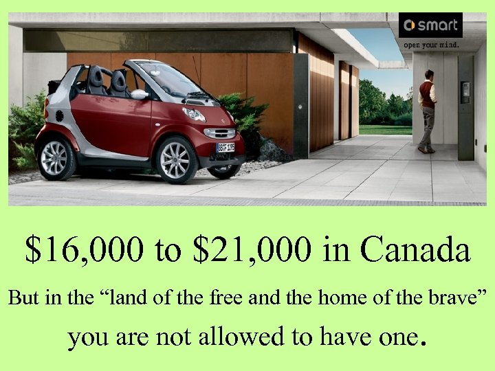 "$16, 000 to $21, 000 in Canada But in the ""land of the free"