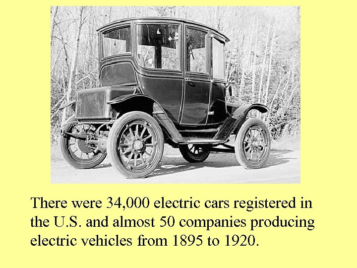 There were 34, 000 electric cars registered in the U. S. and almost 50