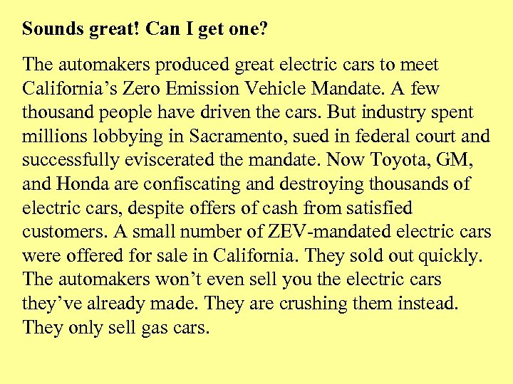 Sounds great! Can I get one? The automakers produced great electric cars to meet