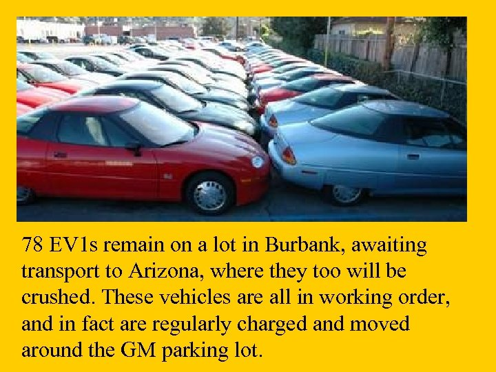 78 EV 1 s remain on a lot in Burbank, awaiting transport to Arizona,