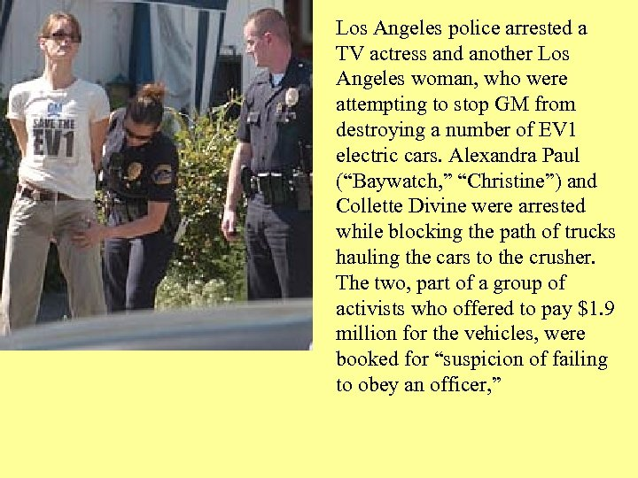 Los Angeles police arrested a TV actress and another Los Angeles woman, who were