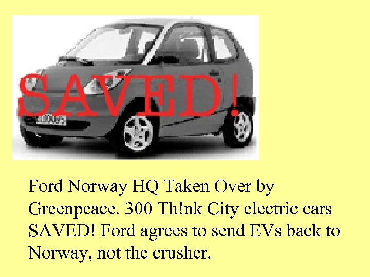 Ford Norway HQ Taken Over by Greenpeace. 300 Th!nk City electric cars SAVED! Ford
