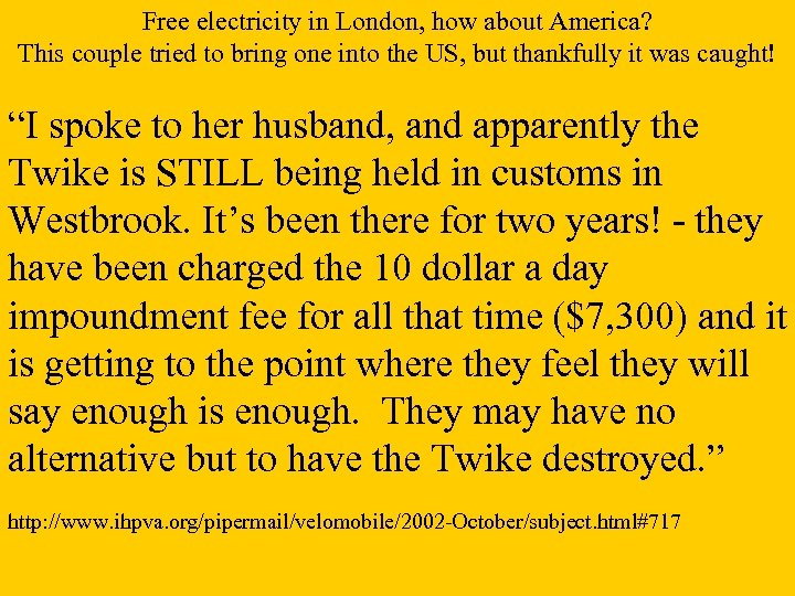 Free electricity in London, how about America? This couple tried to bring one into