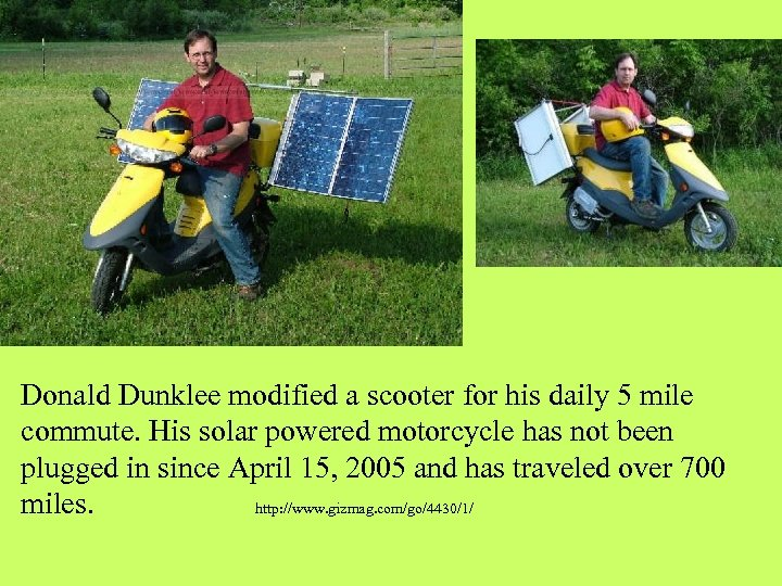 Donald Dunklee modified a scooter for his daily 5 mile commute. His solar powered