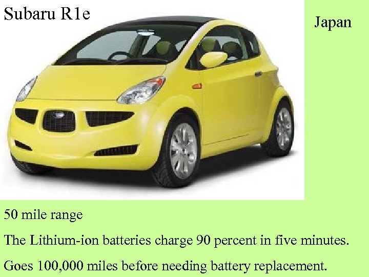 Subaru R 1 e Japan 50 mile range The Lithium-ion batteries charge 90 percent