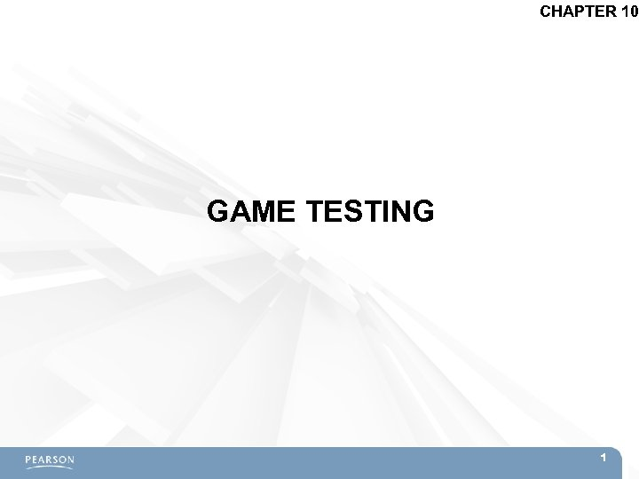 CHAPTER 10 GAME TESTING 1