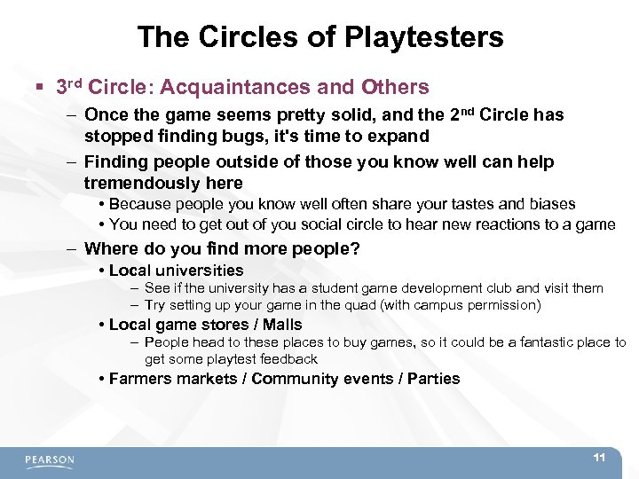 The Circles of Playtesters 3 rd Circle: Acquaintances and Others – Once the game