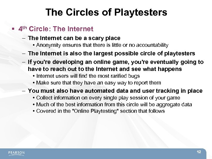 The Circles of Playtesters 4 th Circle: The Internet – The Internet can be