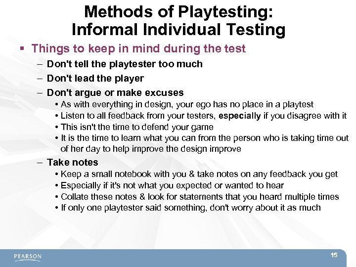 Methods of Playtesting: Informal Individual Testing Things to keep in mind during the test