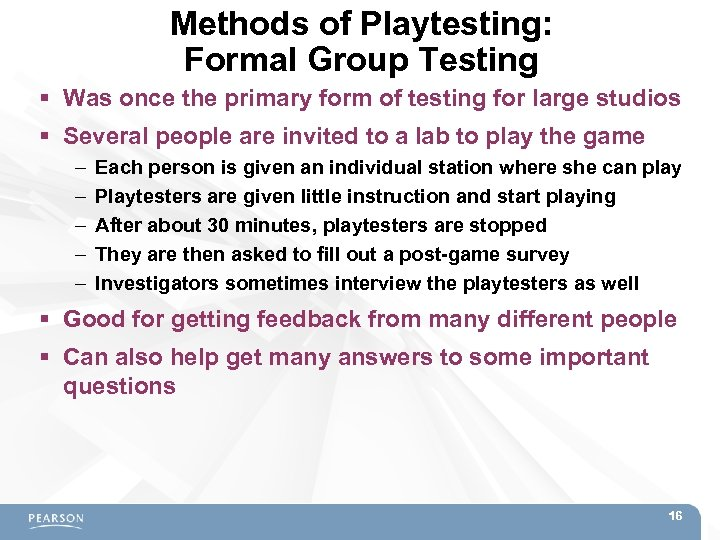 Methods of Playtesting: Formal Group Testing Was once the primary form of testing for