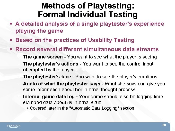 Methods of Playtesting: Formal Individual Testing A detailed analysis of a single playtester's experience