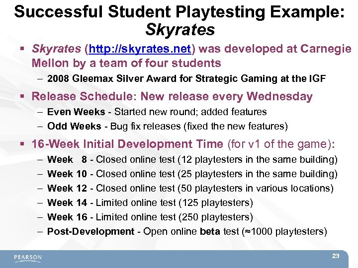 Successful Student Playtesting Example: Skyrates (http: //skyrates. net) was developed at Carnegie Mellon by