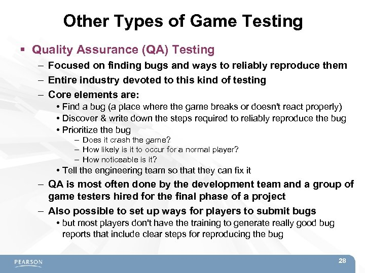 Other Types of Game Testing Quality Assurance (QA) Testing – Focused on finding bugs