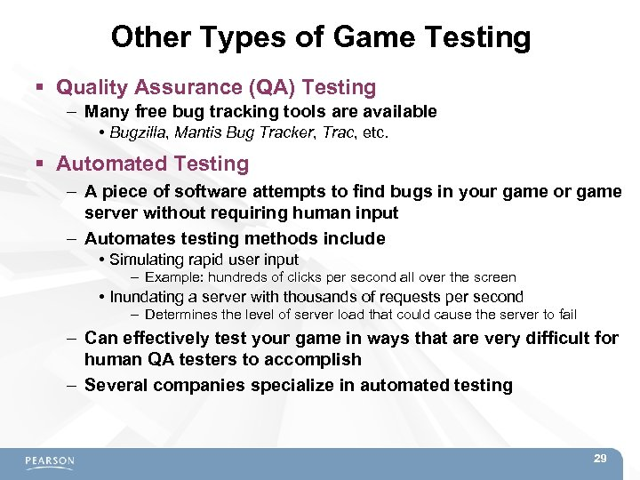 Other Types of Game Testing Quality Assurance (QA) Testing – Many free bug tracking