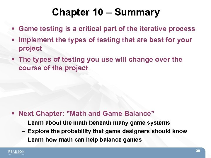 Chapter 10 – Summary Game testing is a critical part of the iterative process