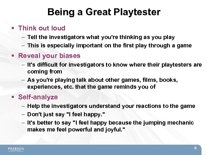 Being a Great Playtester Think out loud – Tell the investigators what you're thinking