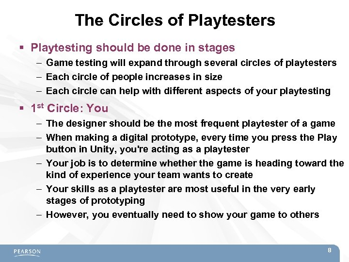 The Circles of Playtesters Playtesting should be done in stages – Game testing will