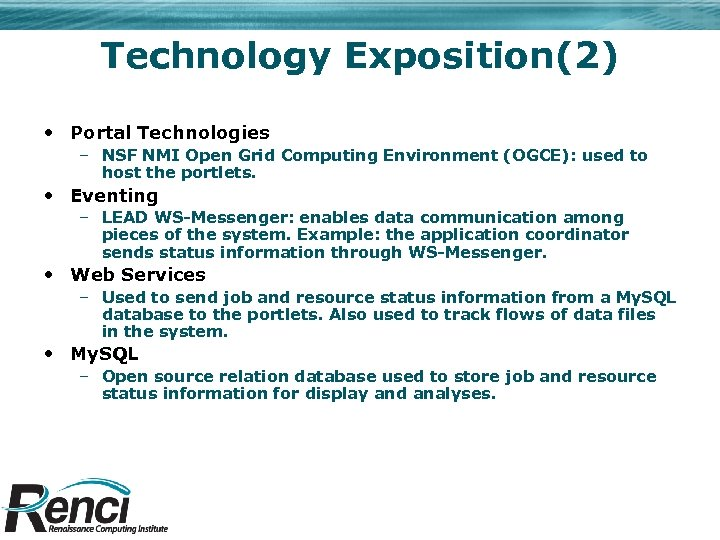 Technology Exposition(2) • Portal Technologies – NSF NMI Open Grid Computing Environment (OGCE): used